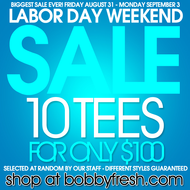Labor Day Weekend Sale: Bobby Fresh Labor Day Weekend Sale